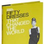Роклите из 50 рокли, които промениха света - издание на Музея по Дизайн на Великобритания